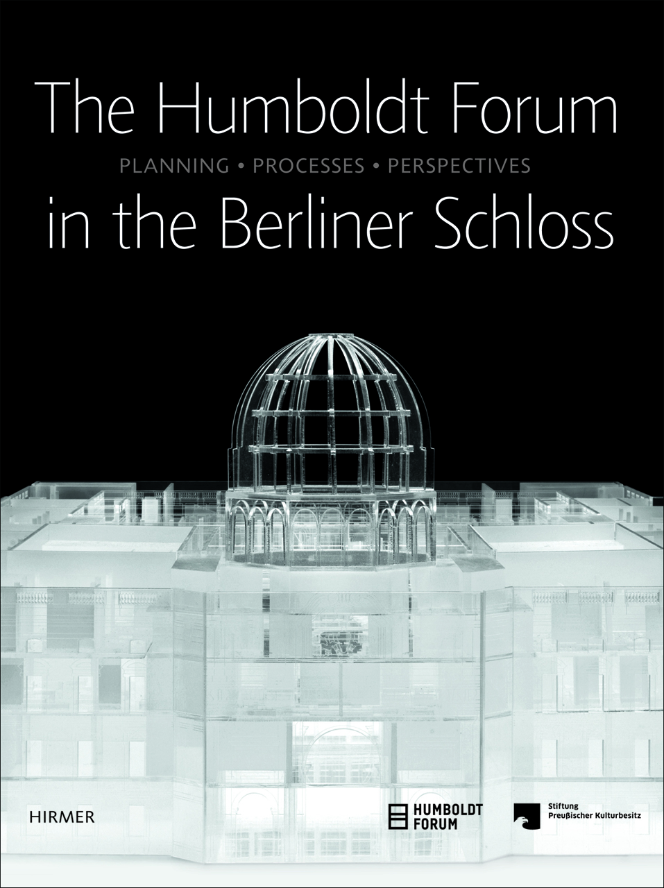 The Humboldt-Forum in the Berliner Schloss: Planning, Processes, Perspectives