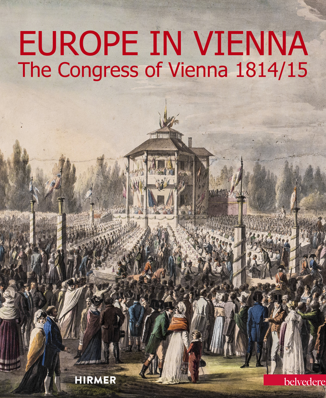 Europe in Vienna: The Congress of Vienna 1814/15