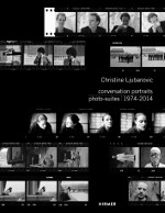 Christine Ljubanovic: Conversation Portraits. Photo-Suites, 1974-2014