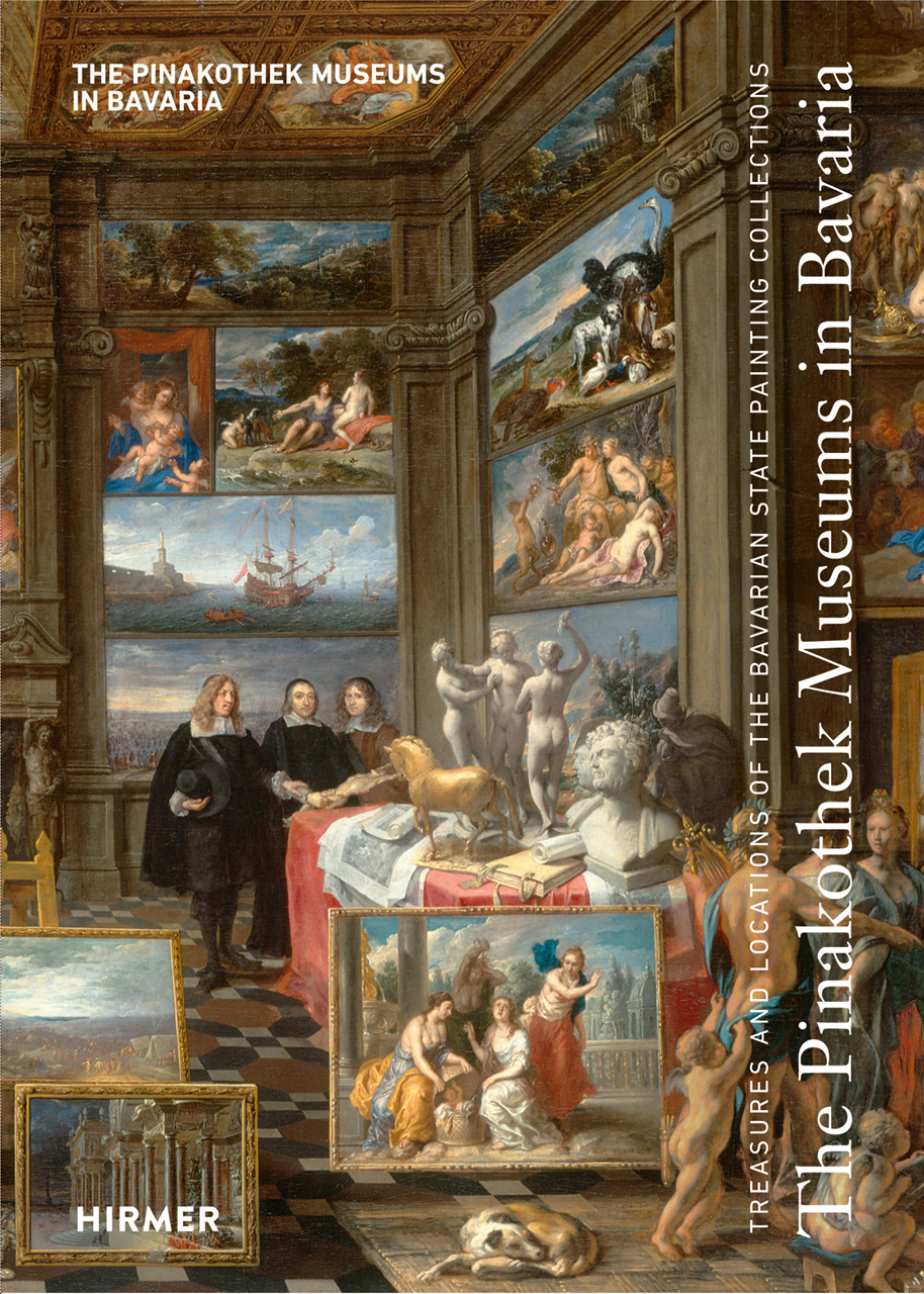 The Pinakothek Museums in Bavaria: Treasures and Locations of the Bavarian State Painting Collections