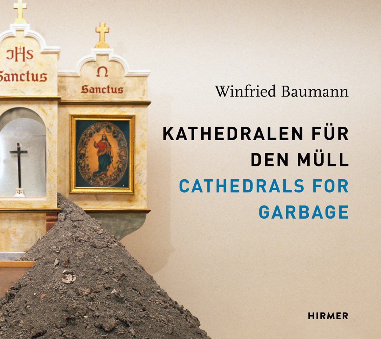 Cathedrals for Garbage: Winfried Baumann