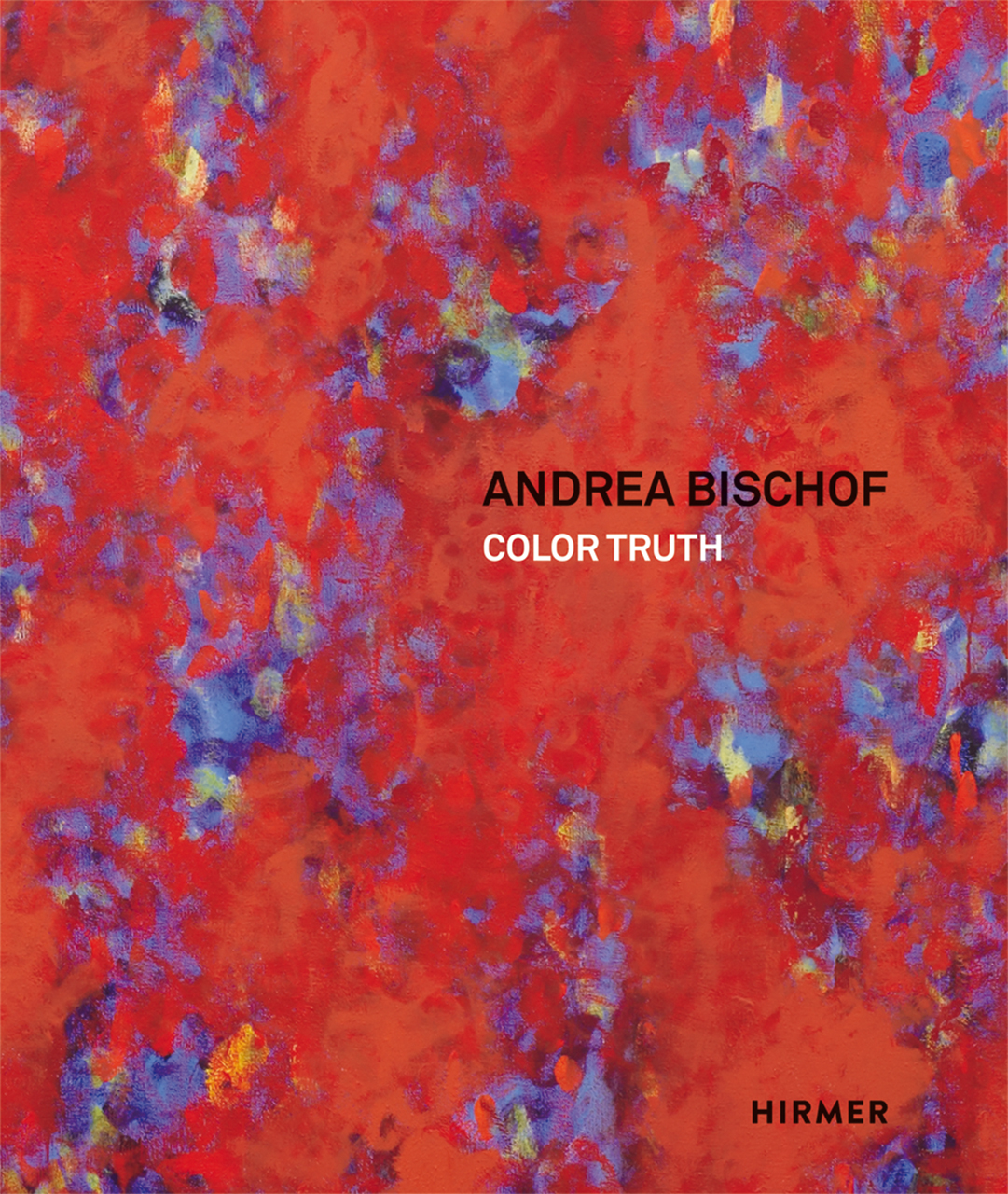 Andrea Bischof: Color Truth
