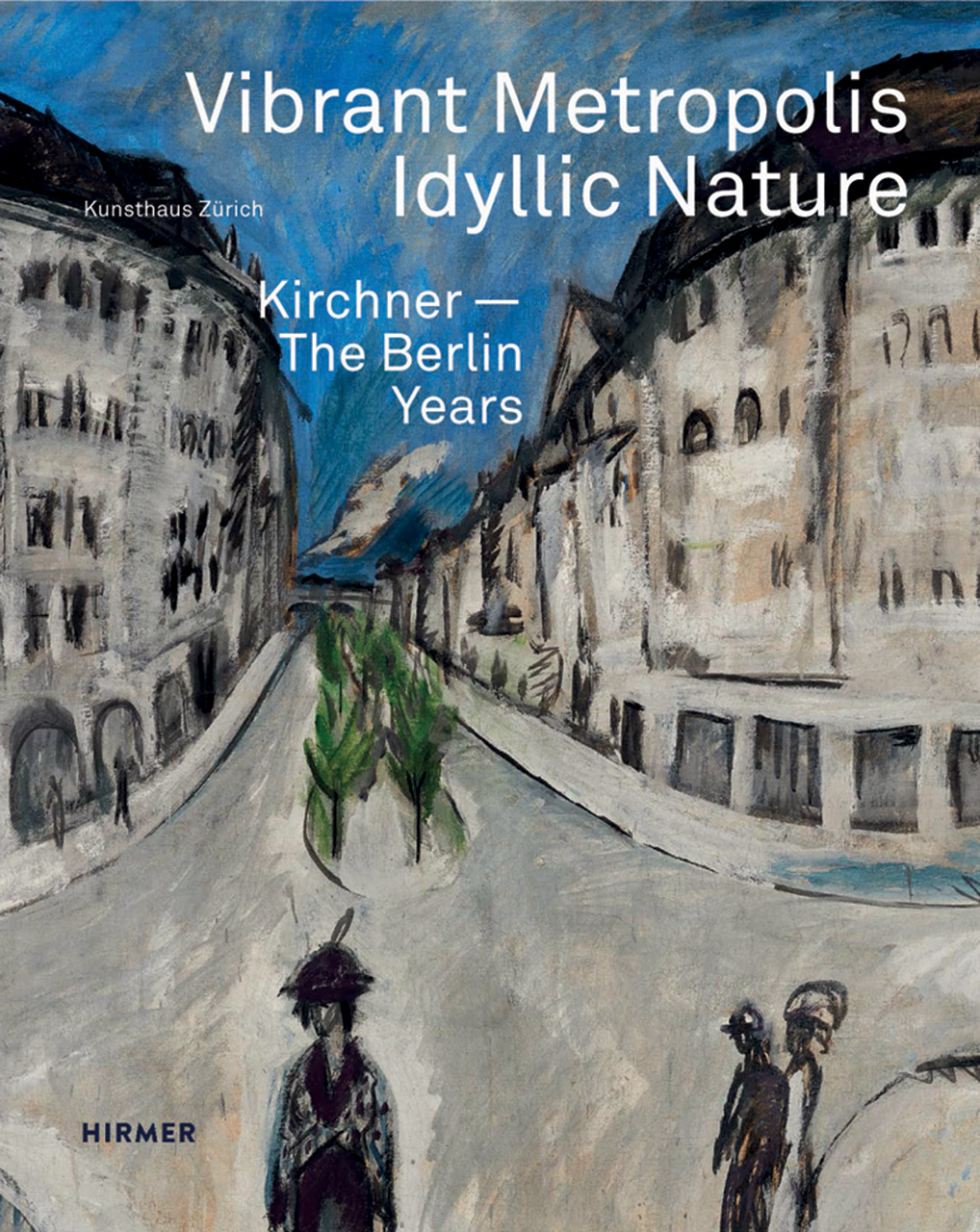 Vibrant Metropolis / Idyllic Nature: Kirchner. The Berlin Years