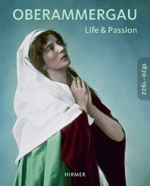 Oberammergau 1870-1922: Life and Passion