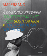 Ampersand: A Dialogue Between Contemporary Art from South Africa & the Daimler Art Collection