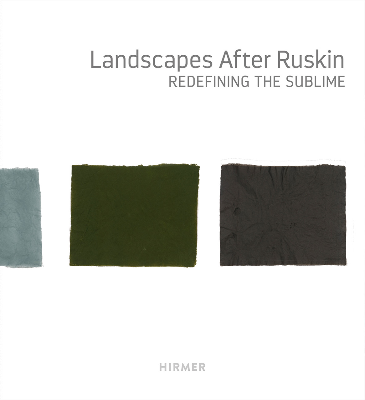 Landscapes after Ruskin: Redefining the Sublime