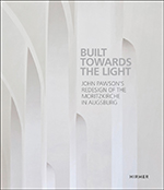 Built up towards the Light: John Pawson´s Redesign of the Moritzkirche in Augsburg