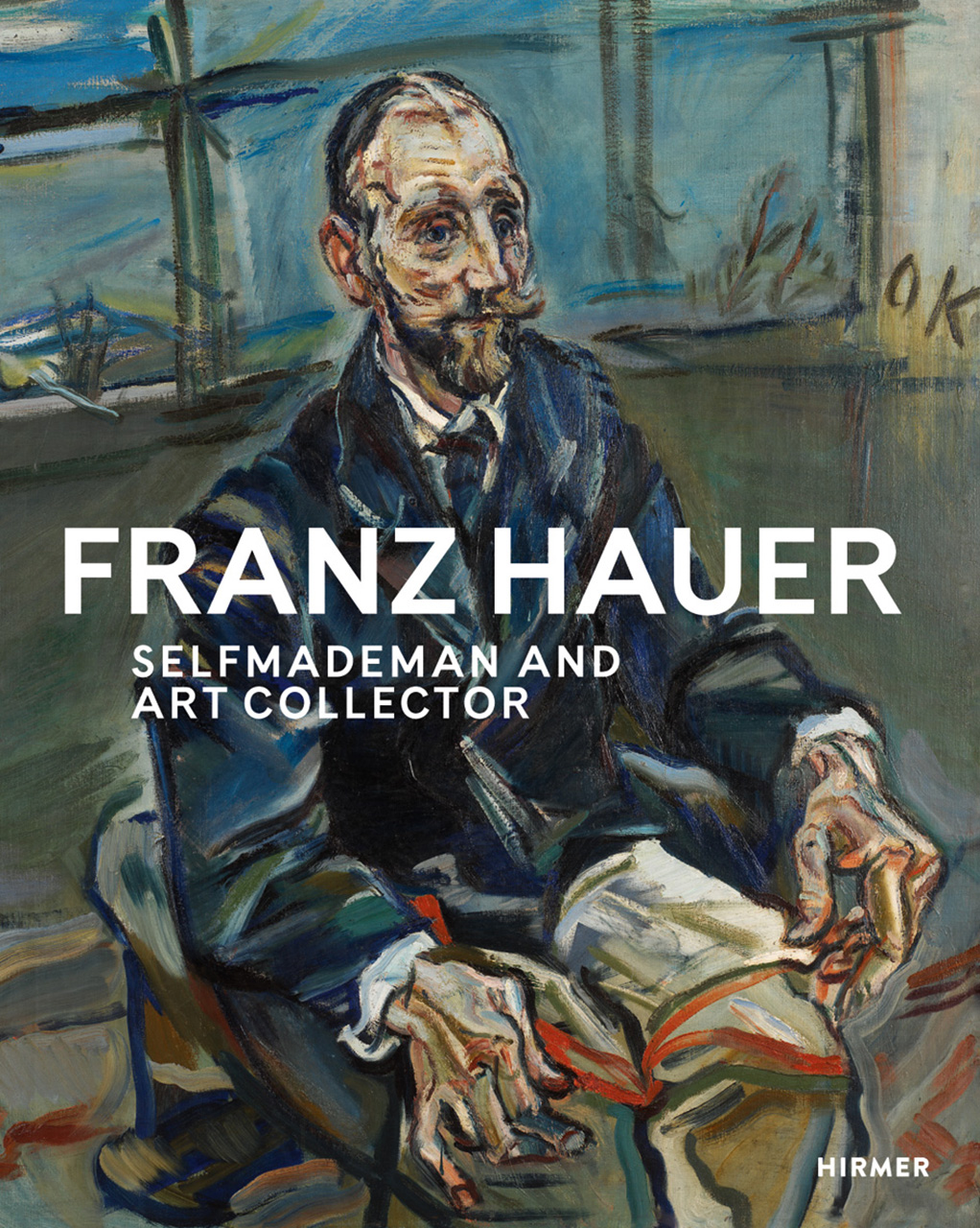 Franz Hauer: Self-made Man and Art Collector