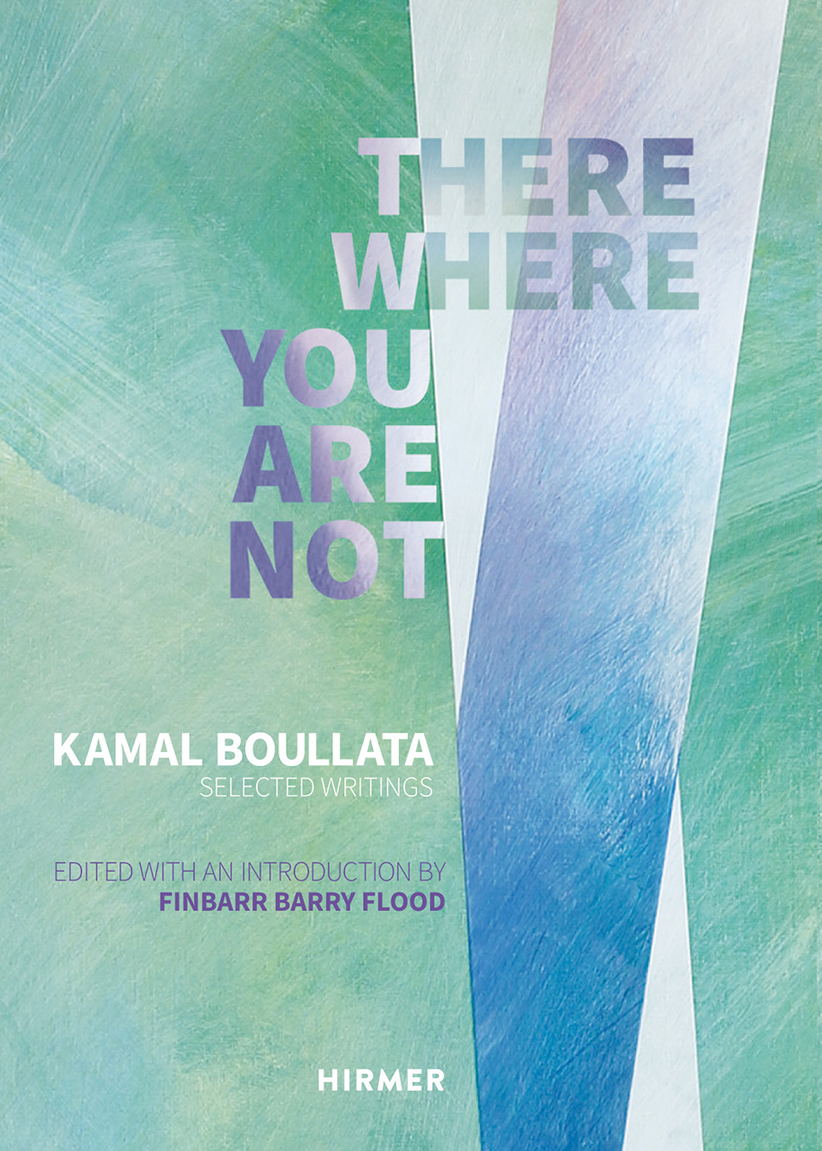 There Where You Are Not: Selected Writings of Kamal Boullata