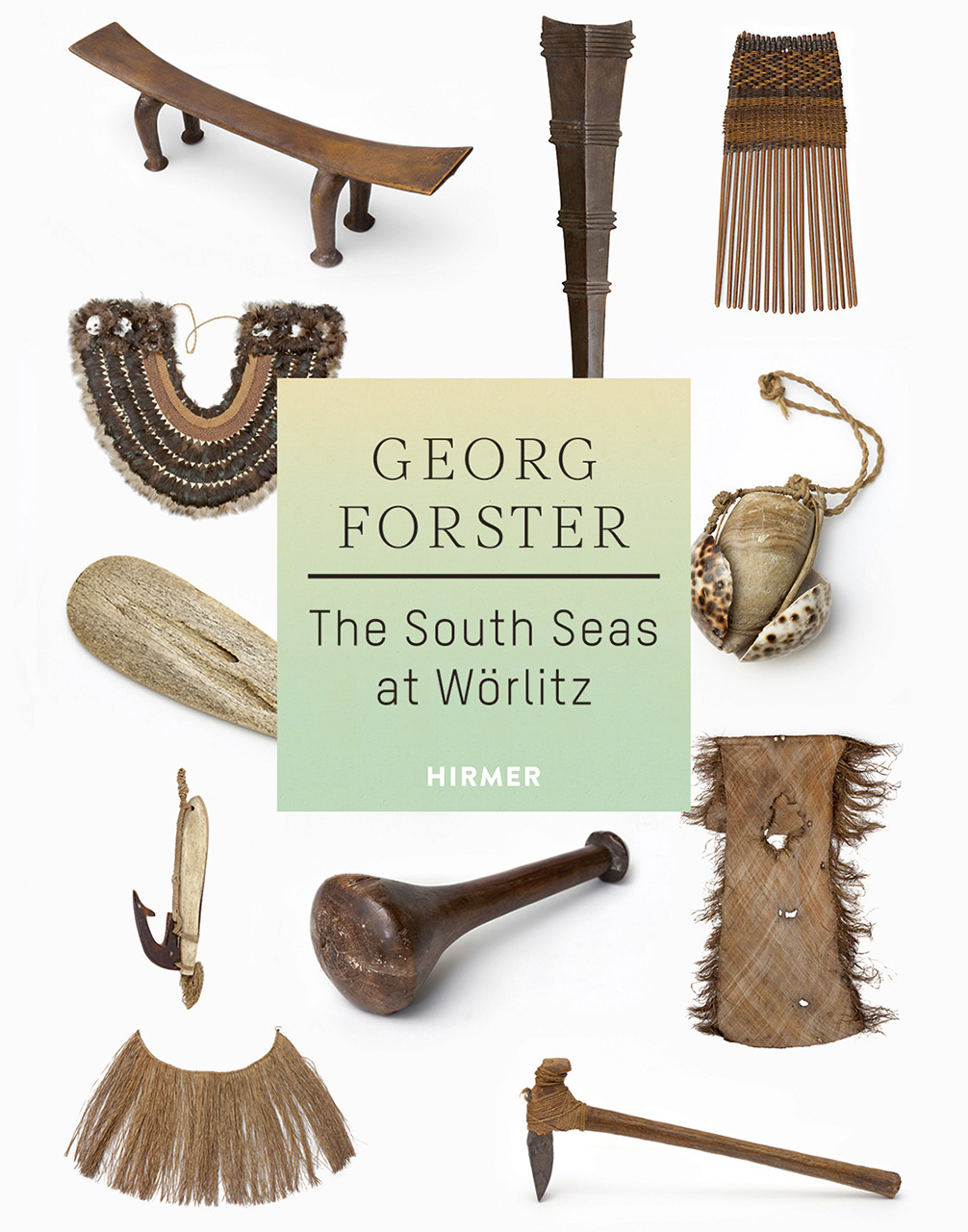 Georg Forster: The South Seas at Wörlitz
