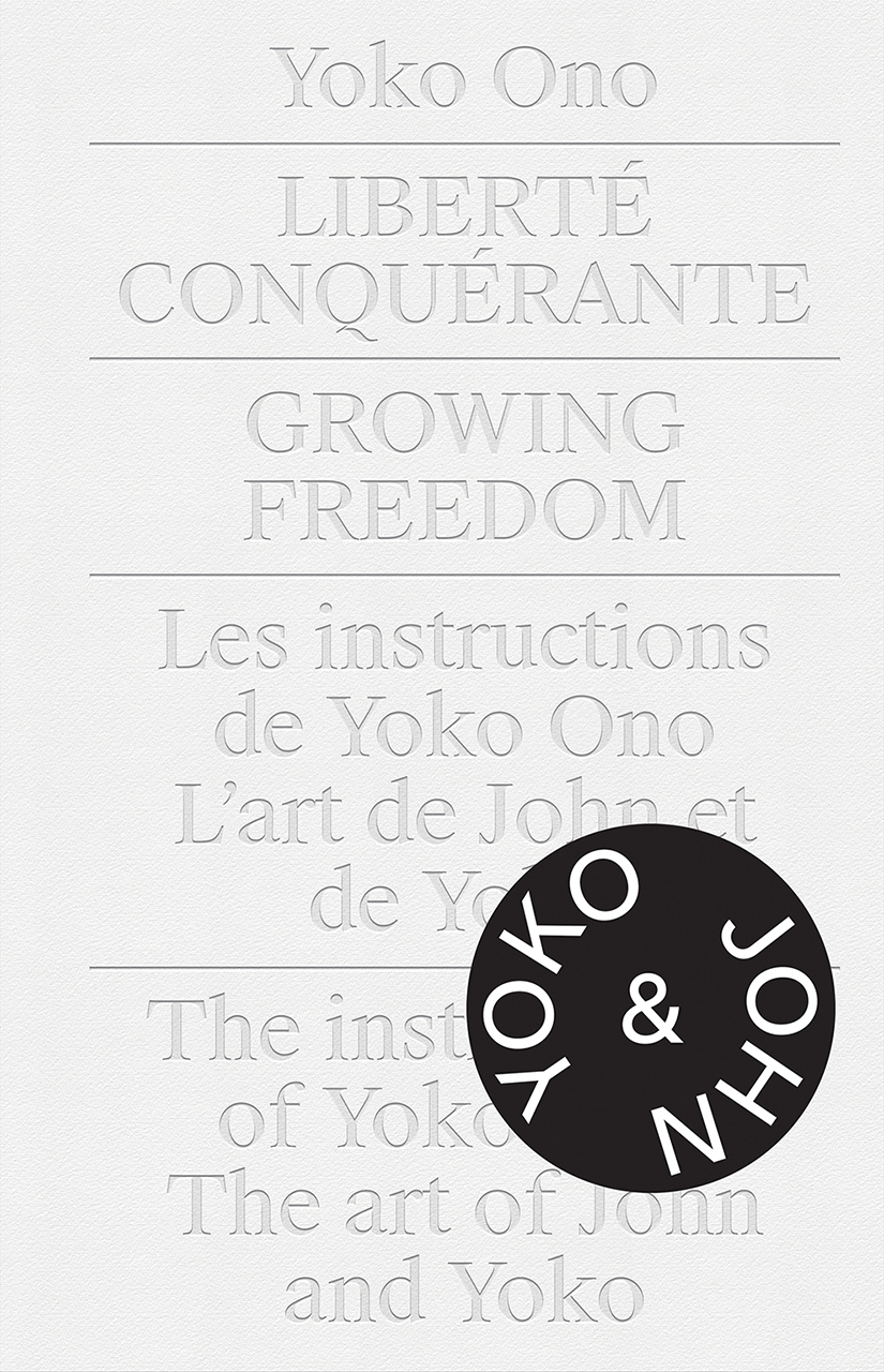 Yoko Ono.Growing Freedom: Liberté Conquérante / Growing Freedom