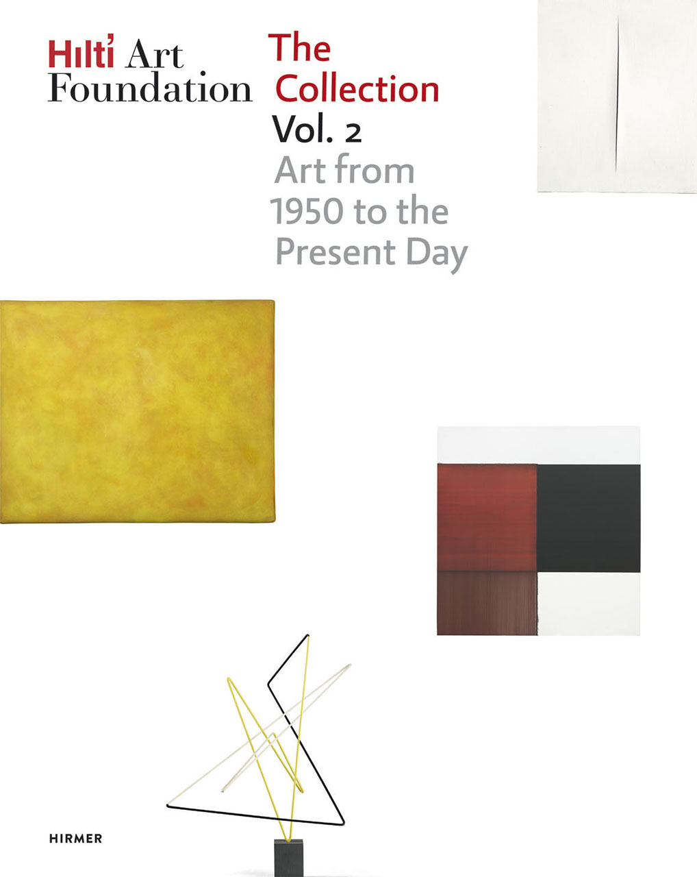 Hilti Art Foundation. The Collection. Vol. II: Art from 1950 to the Present Day