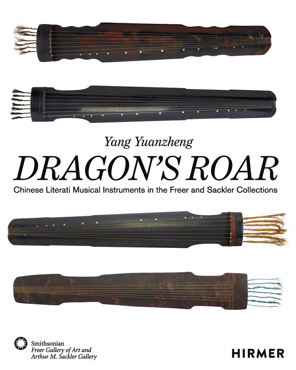 Dragon's Roar: Chinese Literati Musical Instruments in the Freer and Sackler Collections