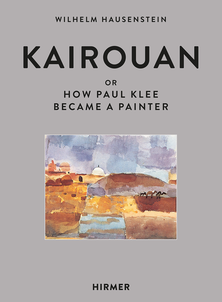 Kairouan: or How Paul Klee Became a Painter