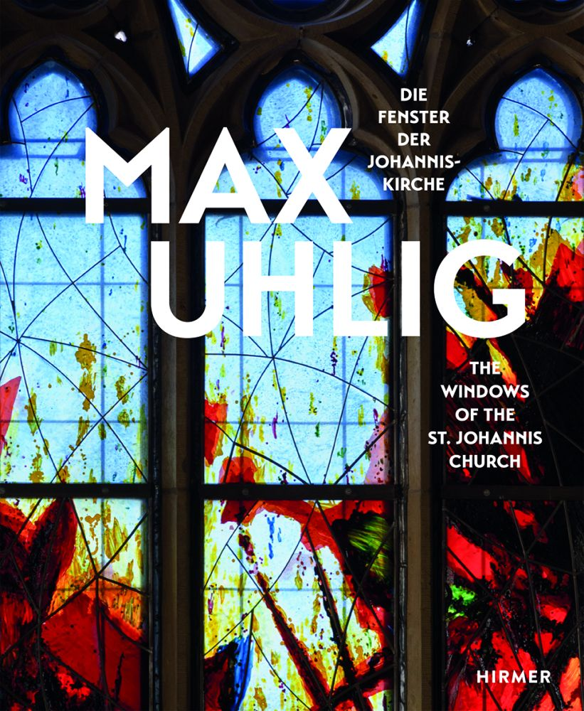 Max Uhlig: The Windows of the St. Johannis Church