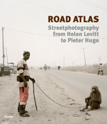 Road Atlas: Street Photography from Helen Levitt to Pieter Hugo