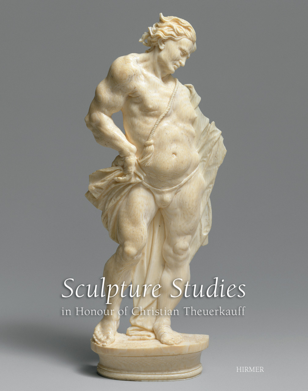 Sculpture Studies in Honour of Christian Theuerkauff