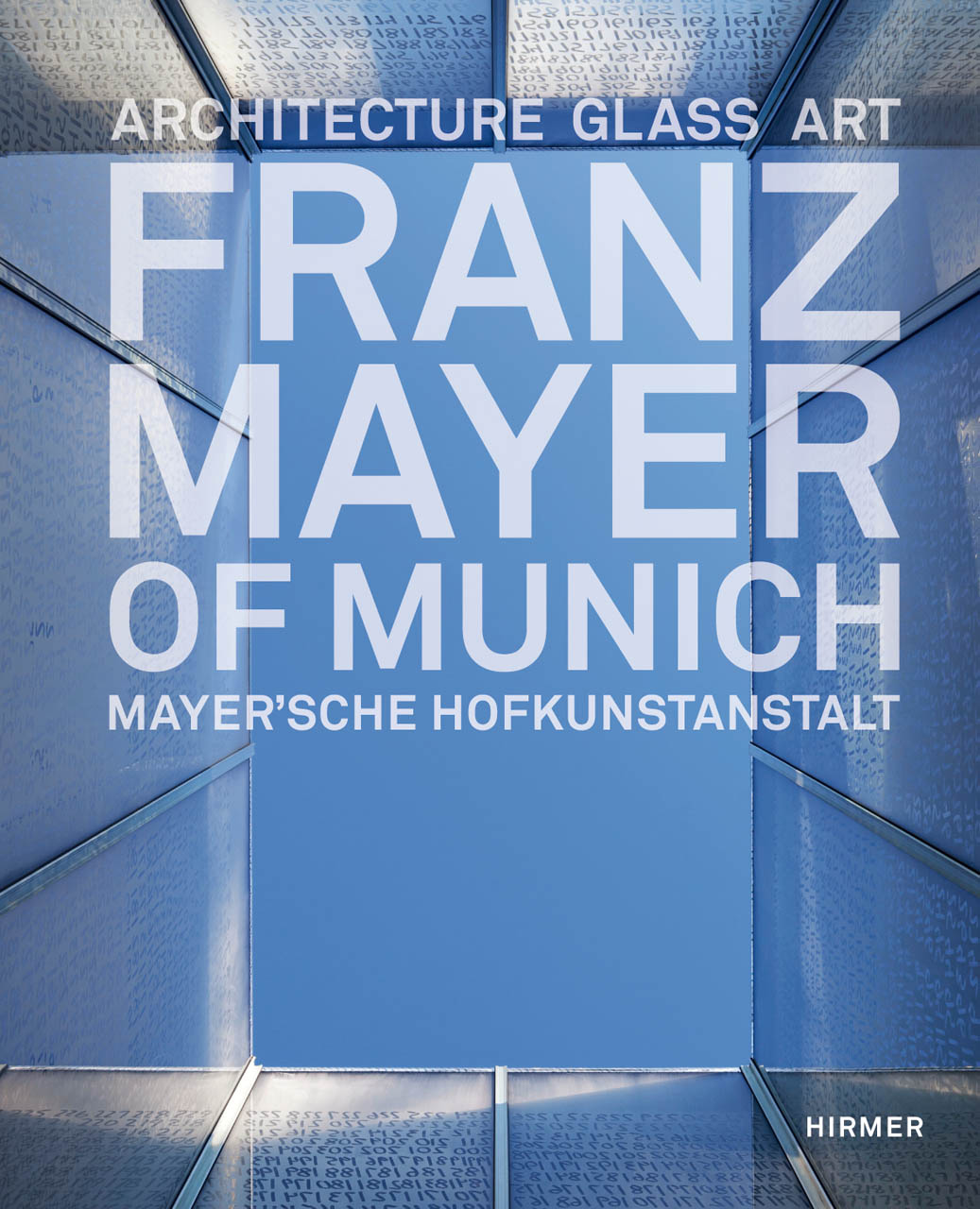 Franz Mayer of Munich: Architecture, Glass, Art