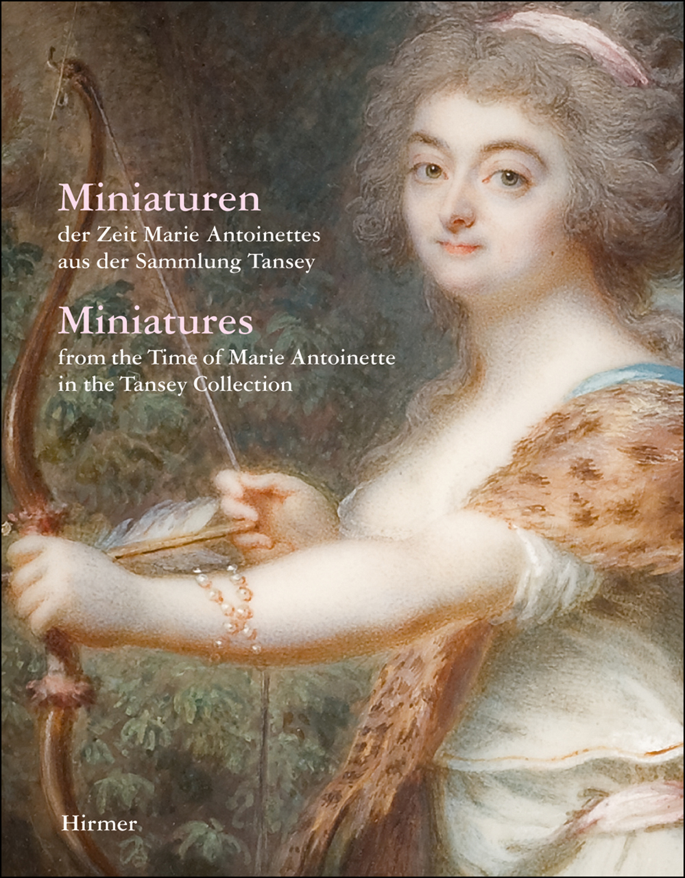 Miniatures: From the Time of Marie Antoinette in the Tansey Collection