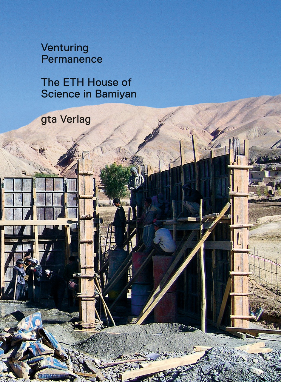 Venturing Permanence: The ETH House of Science in Bamiyan