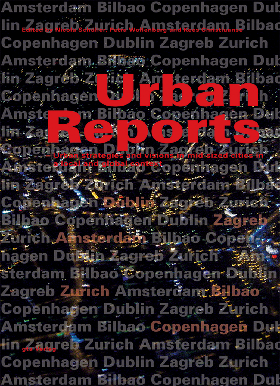 Urban Reports: Urban strategies and visions in mid-sized cities in a local and global context