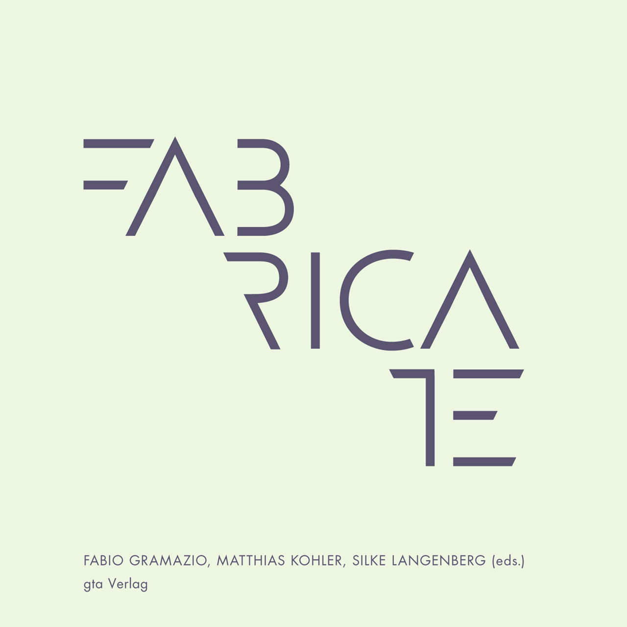 Fabricate: Negotiating Design and Making