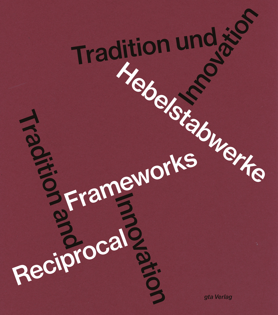 Hebelstabwerke / Reciprocal Frameworks: Tradition and Innovation