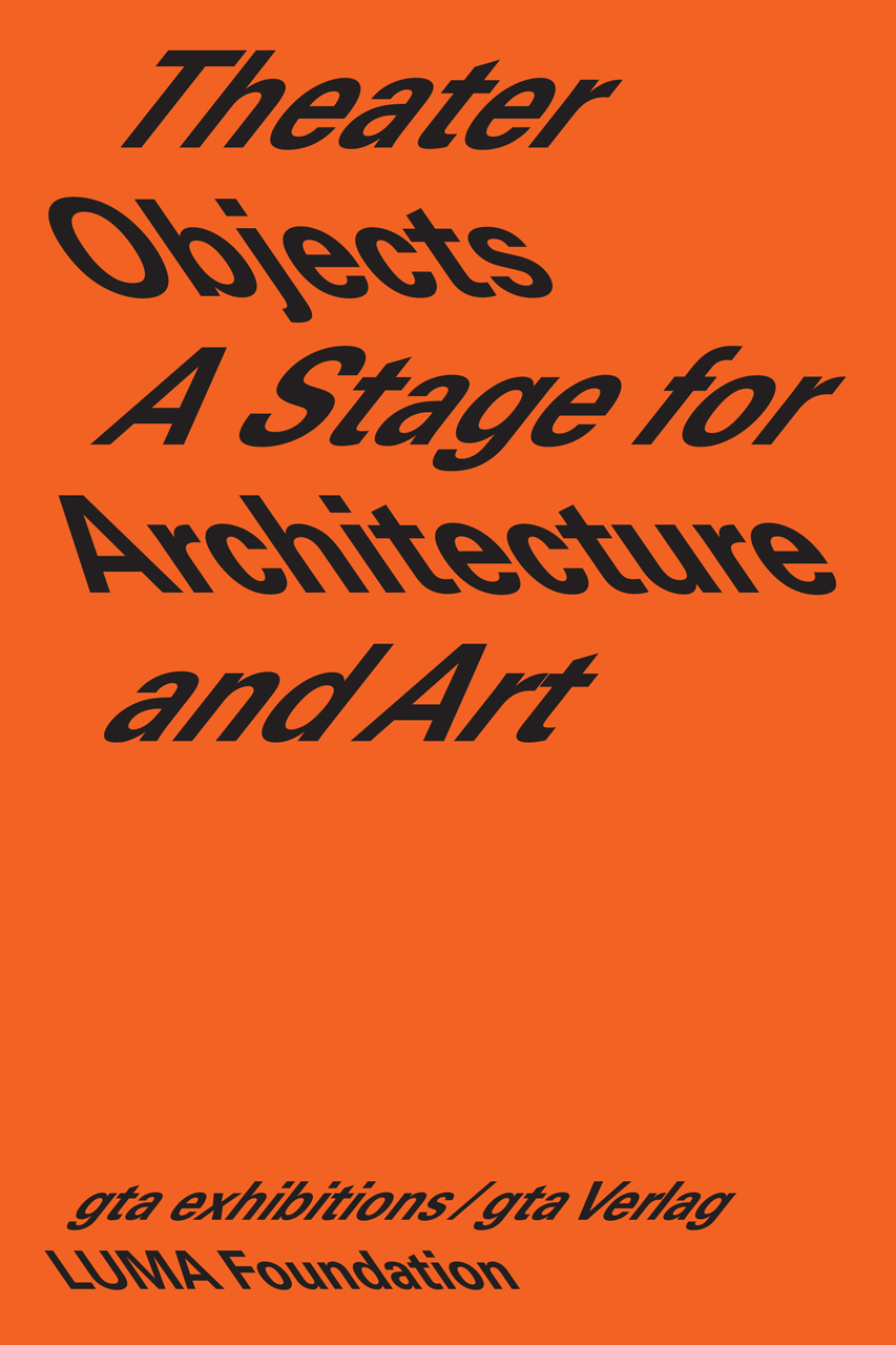 Theater Objects: A Stage for Architecture and Art