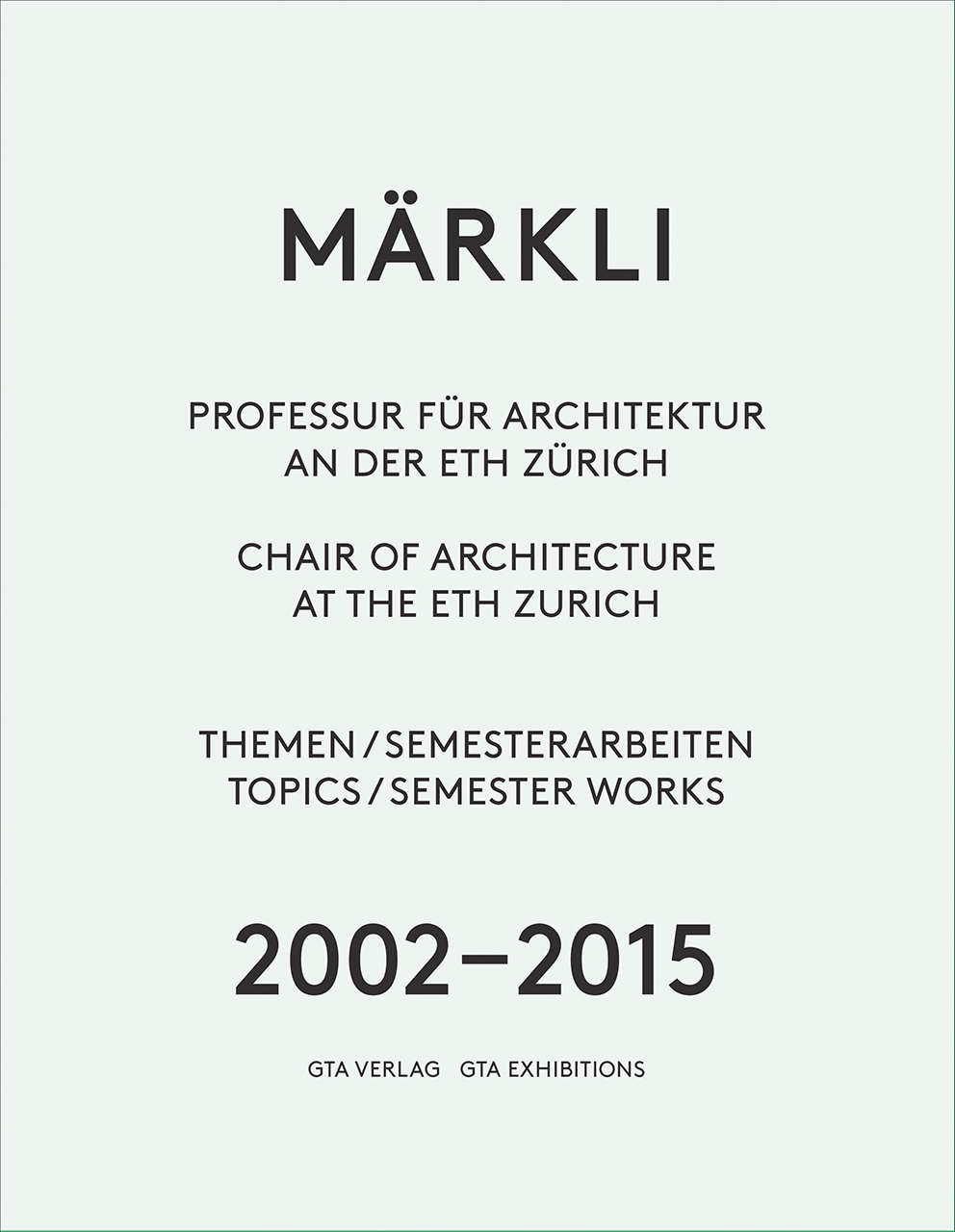 Märkli: Chair of Architecture at the ETH Zurich