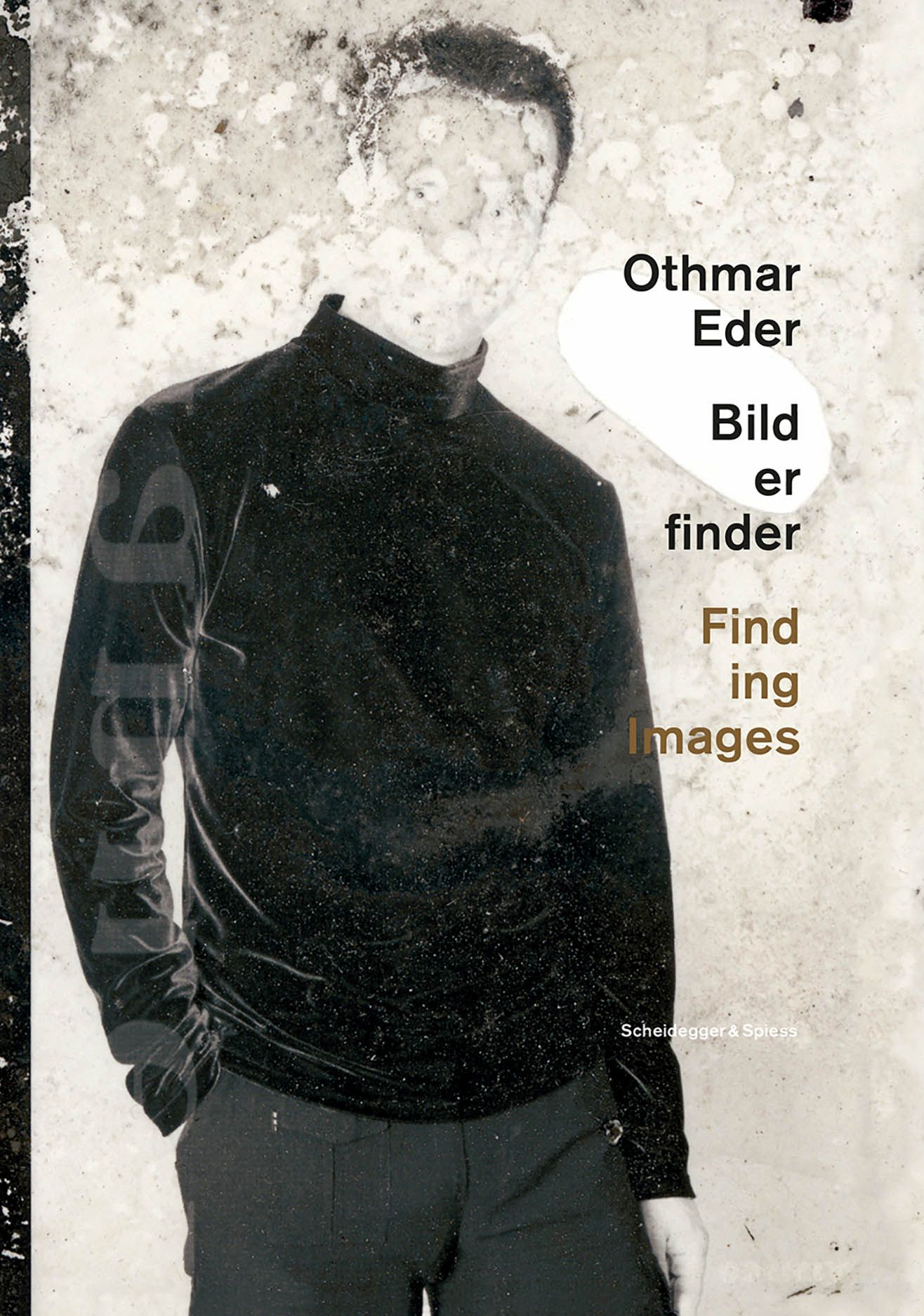 Othmar Eder—Finding Images: Painting, Drawing, Video, Photography