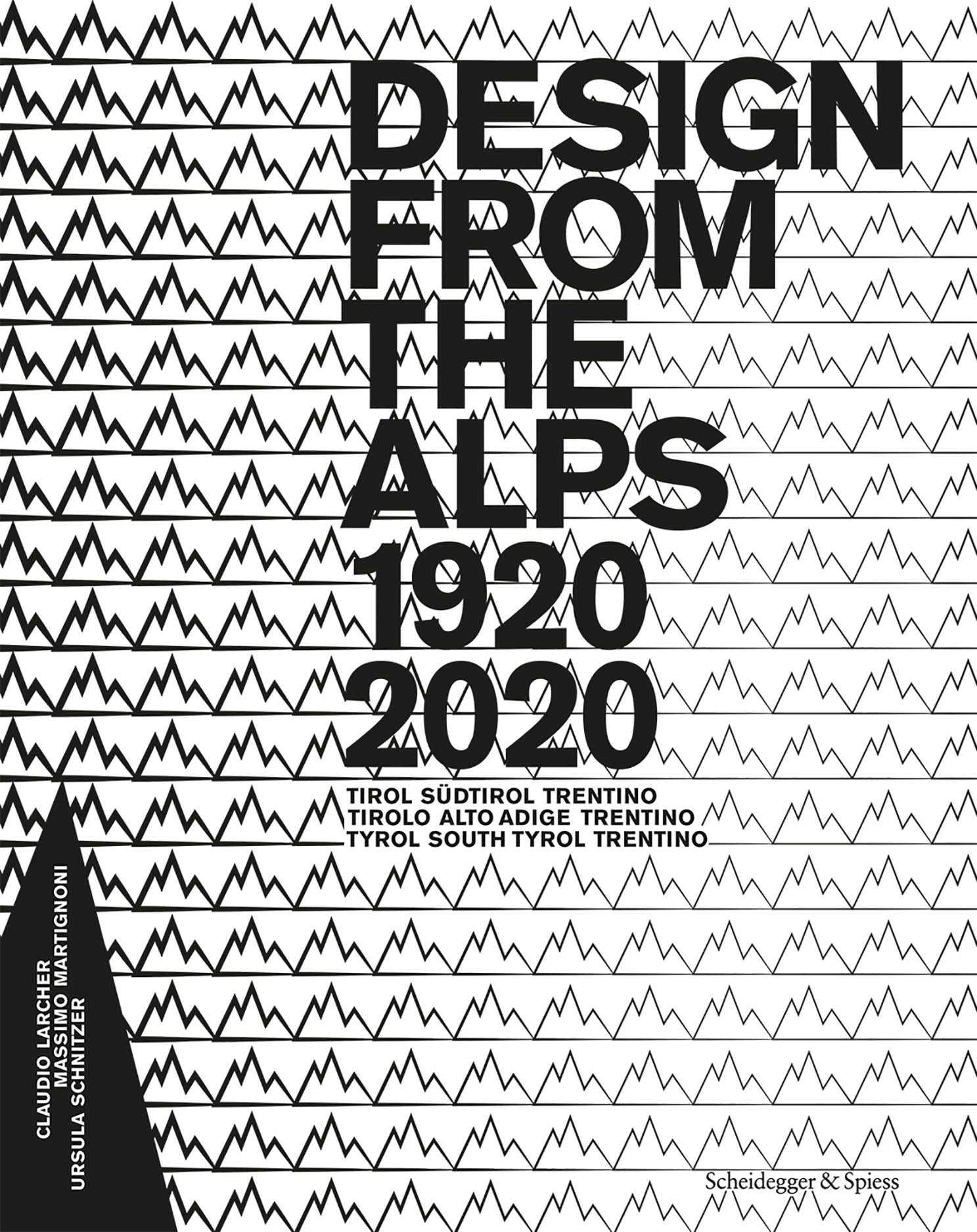 Design from the Alps, 1920–2020: Tyrol, South Tyrol, Trentino