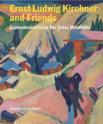 Ernst Ludwig Kirchner and Friends: Expressionism from the Swiss Mountains