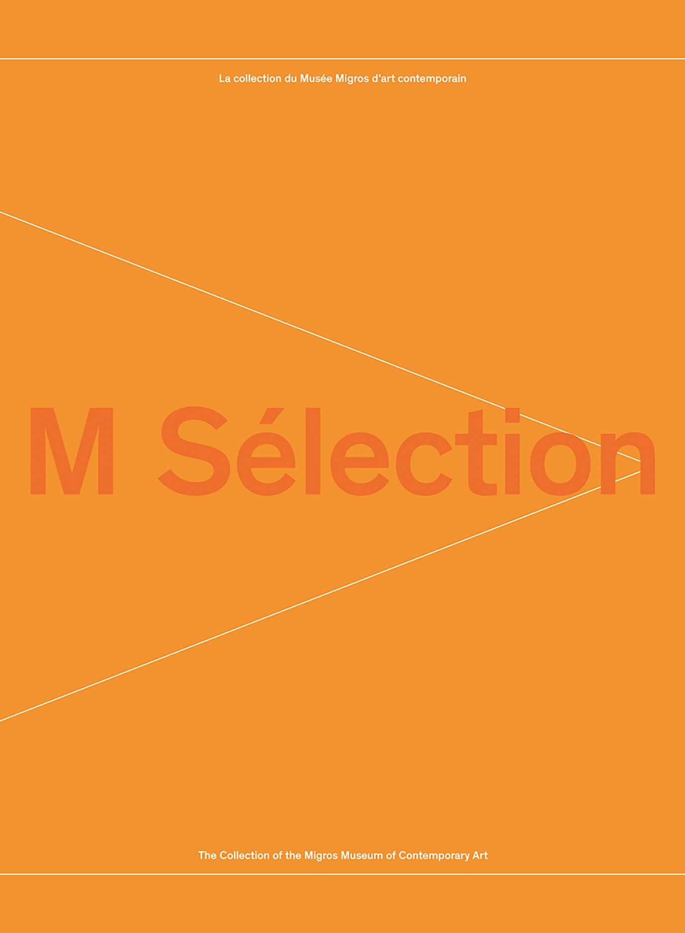 M Sélection: The Collection of the Migros Museum of Contemporary Art