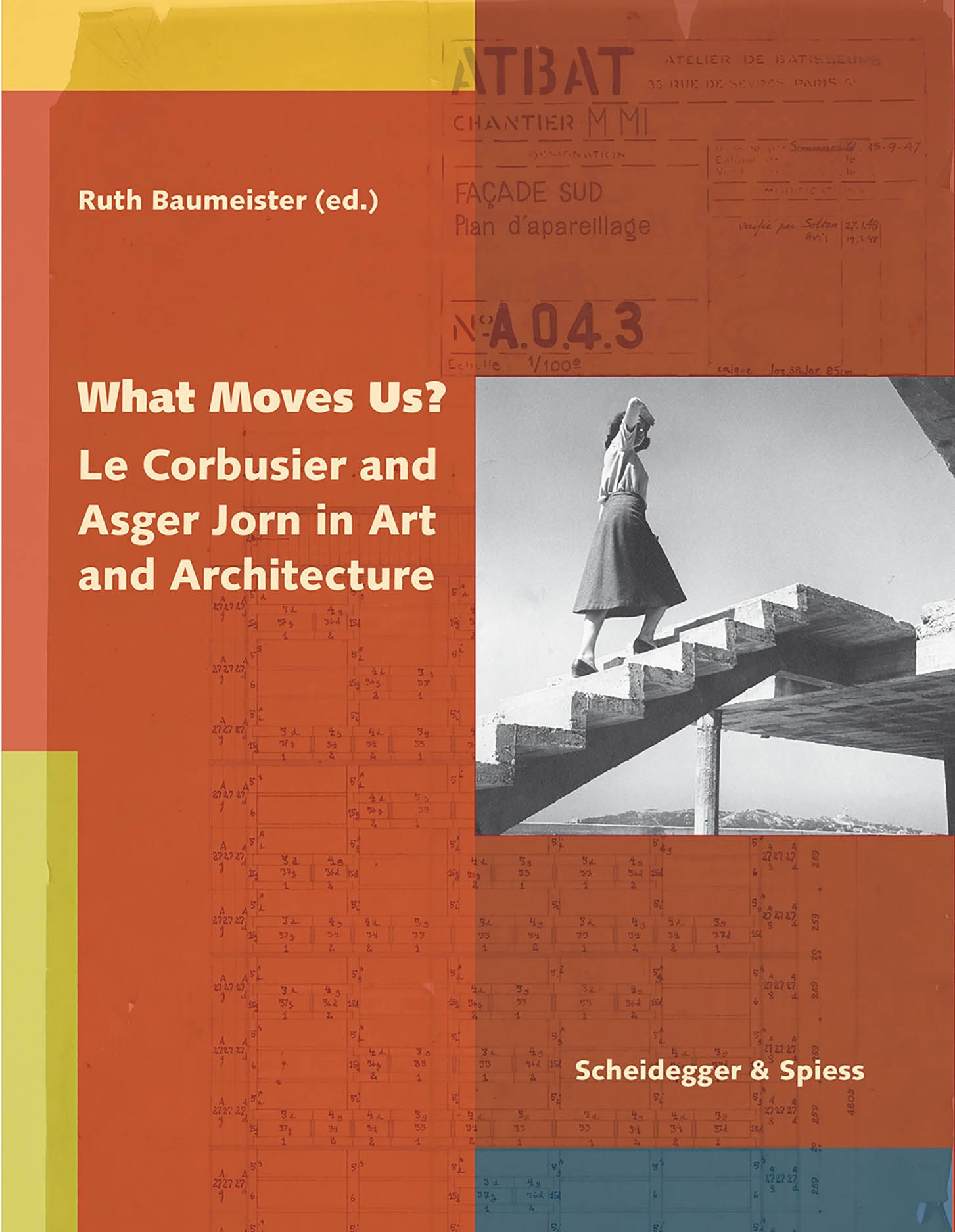What Moves Us?: Le Corbusier and Asger Jorn in Art and Architecture