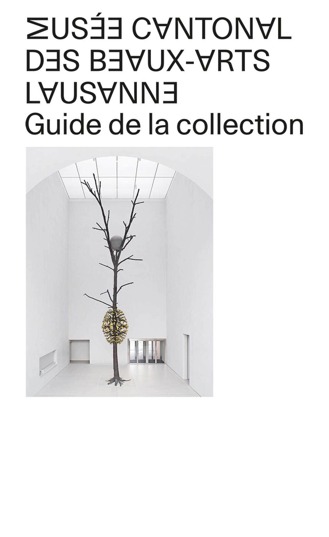 Musée Cantonal des Beaux-Arts de Lausanne: Guide to the Collection