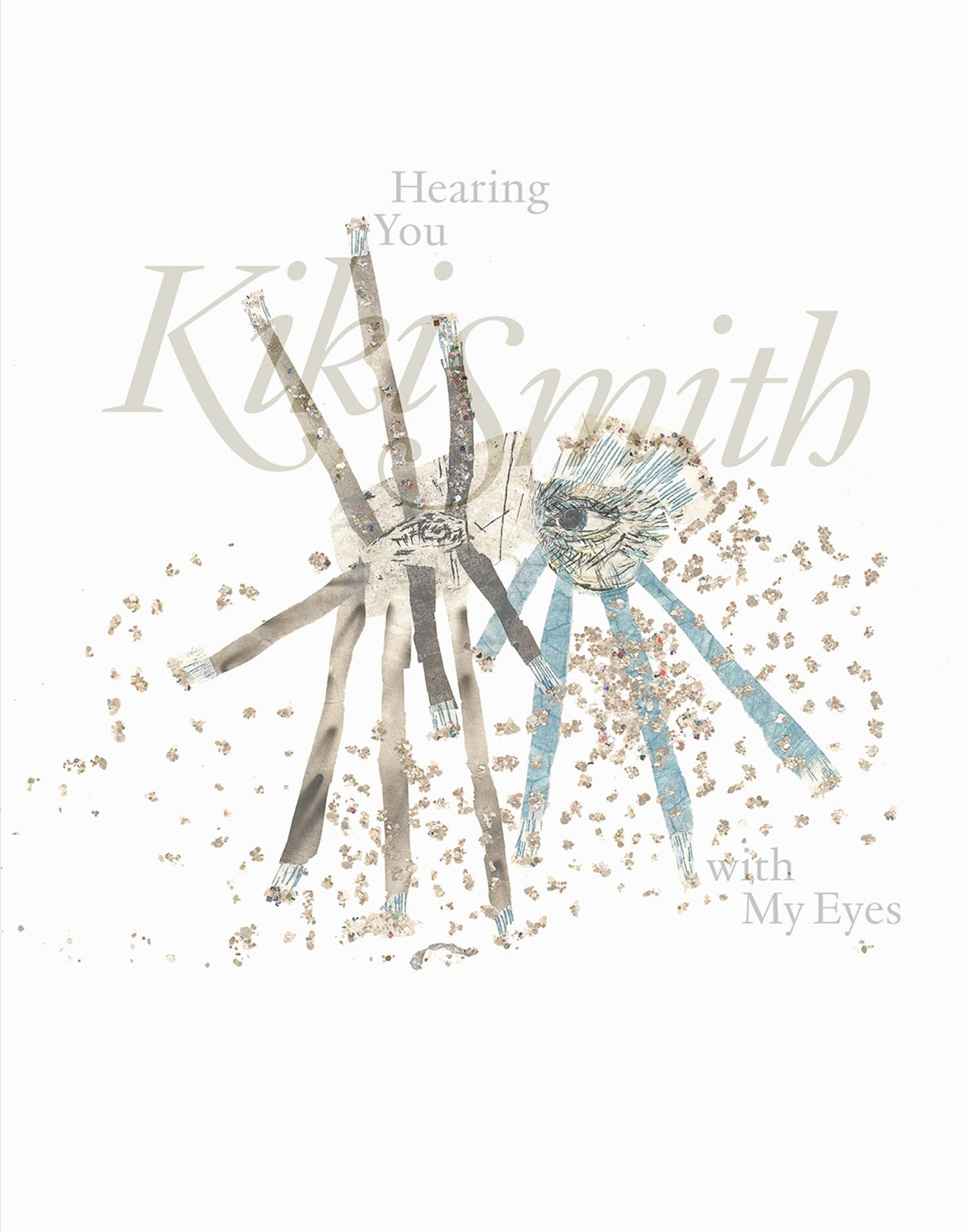 Kiki Smith: Hearing You with My Eyes