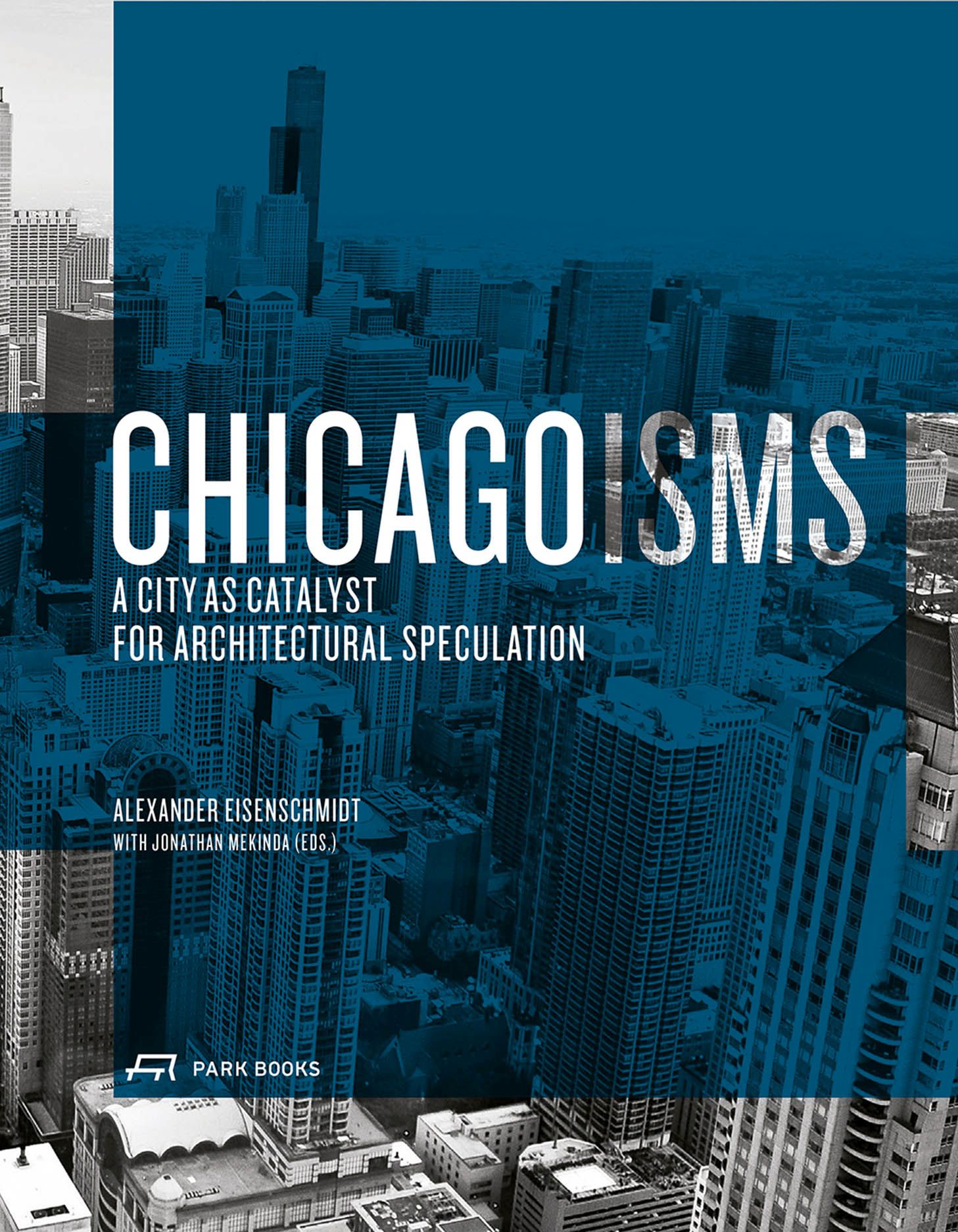 Chicagoisms: The City as Catalyst for Architectural Speculation