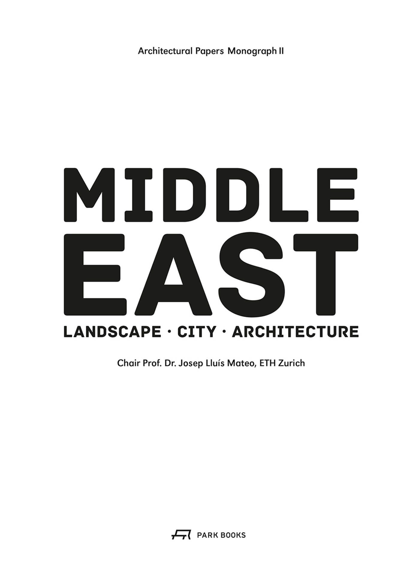 Middle East: Landscape, City, Architecture