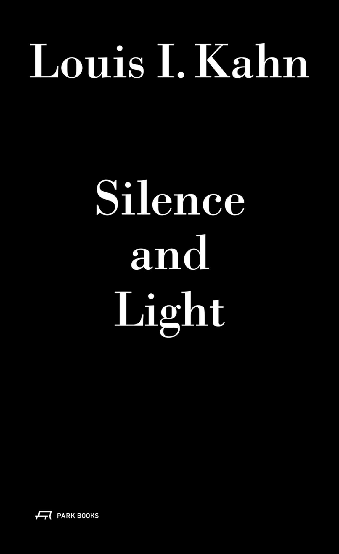 Louis I. Kahn - Silence and Light: The Lecture at ETH Zurich, February 12, 1969