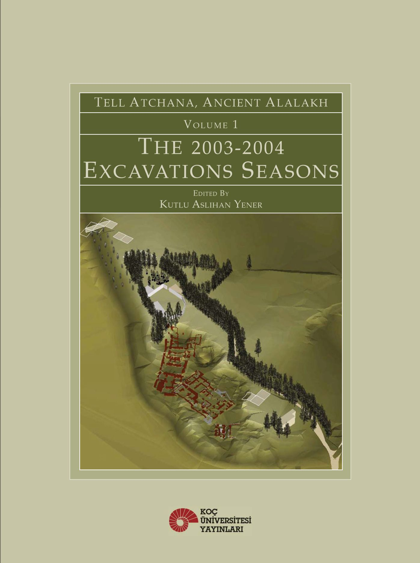 Tell Atchana, Ancient Alalakh Volume 1