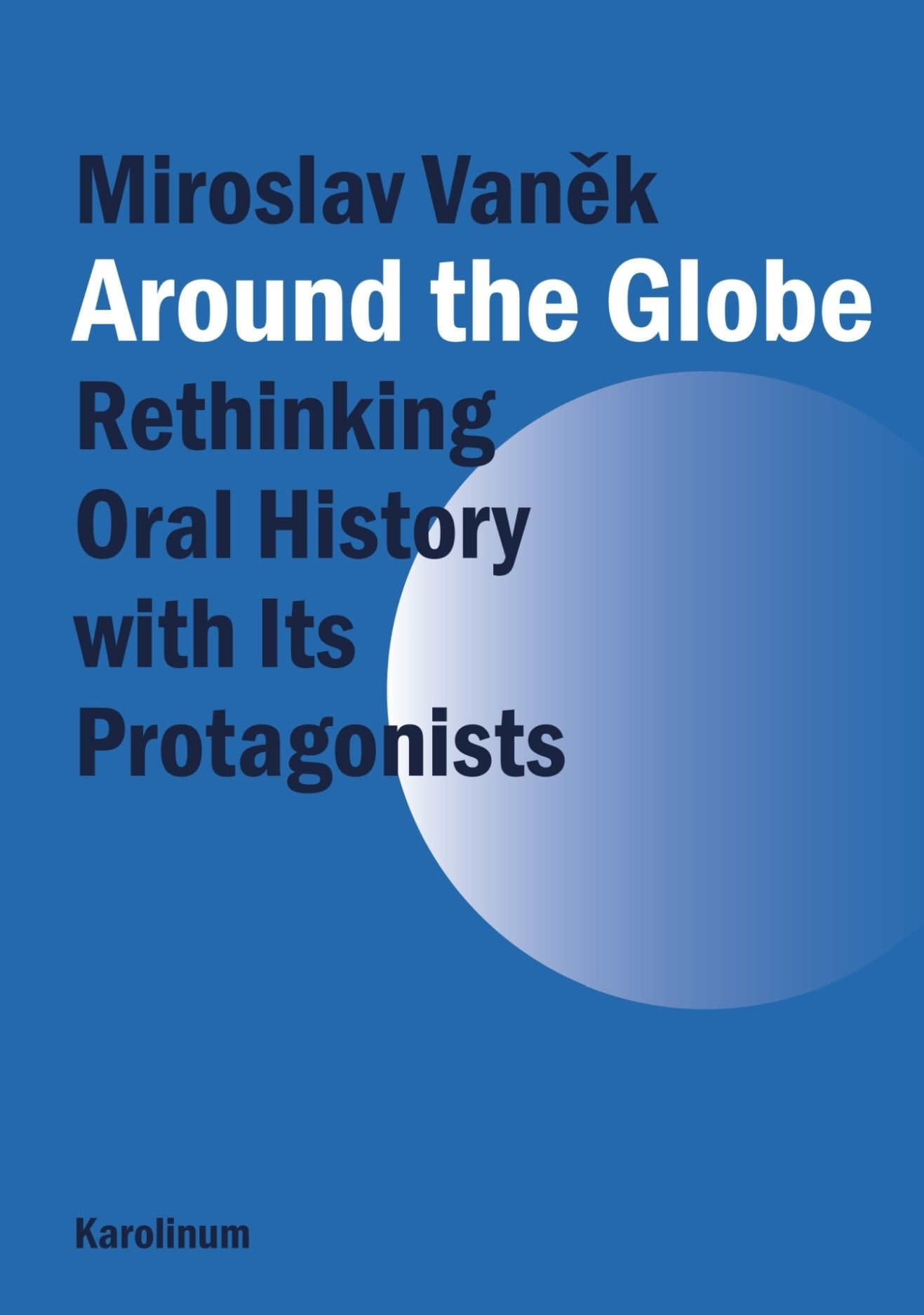 Around the Globe: Rethinking Oral History with Its Protagonists