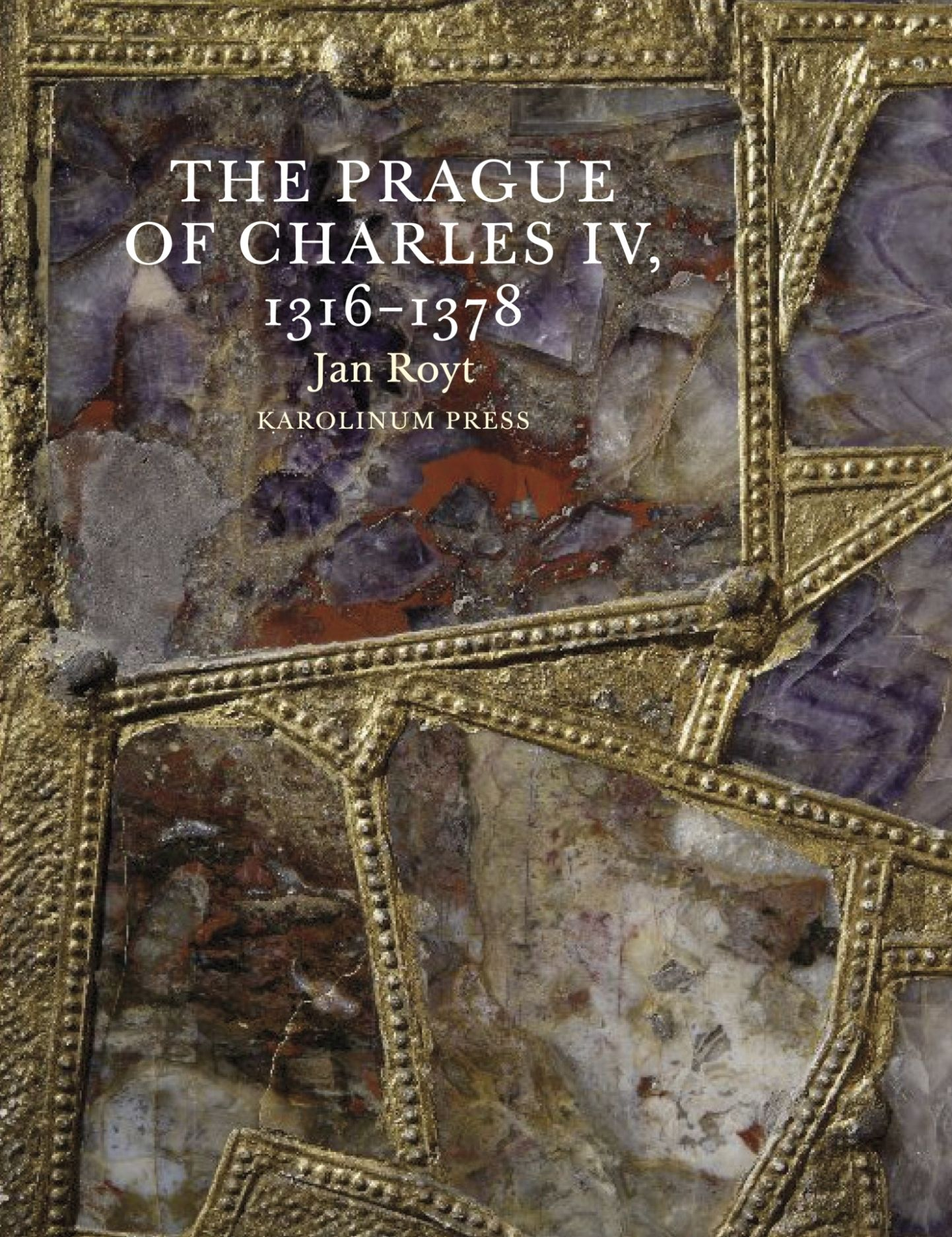 The Prague of Charles IV, 1316 - 1378