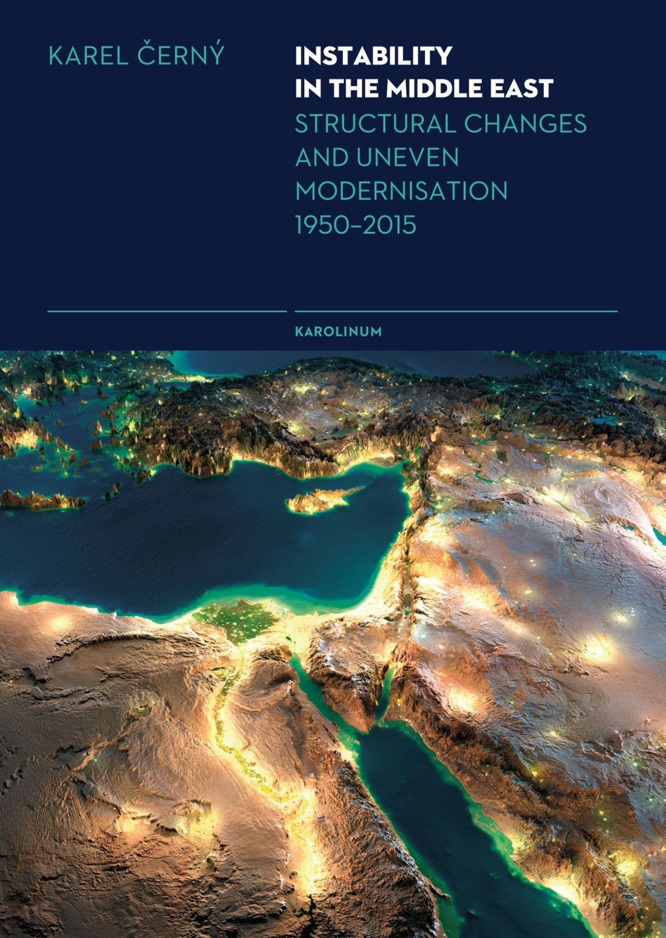 Instability in the Middle East: Structural Causes and Uneven Modernisation 1950–2015