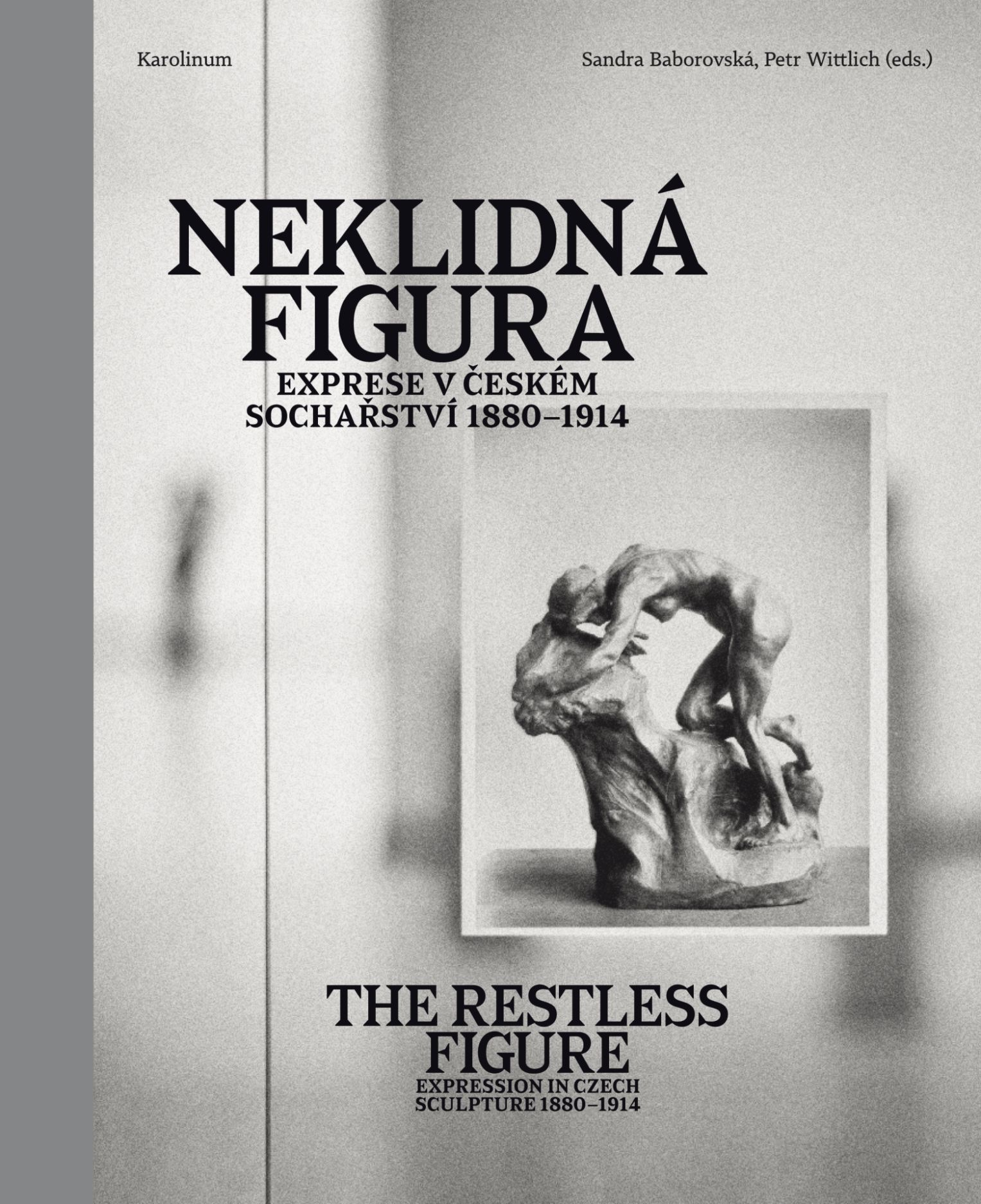 The Restless Figure: Expression in Czech Sculpture 1880–1914