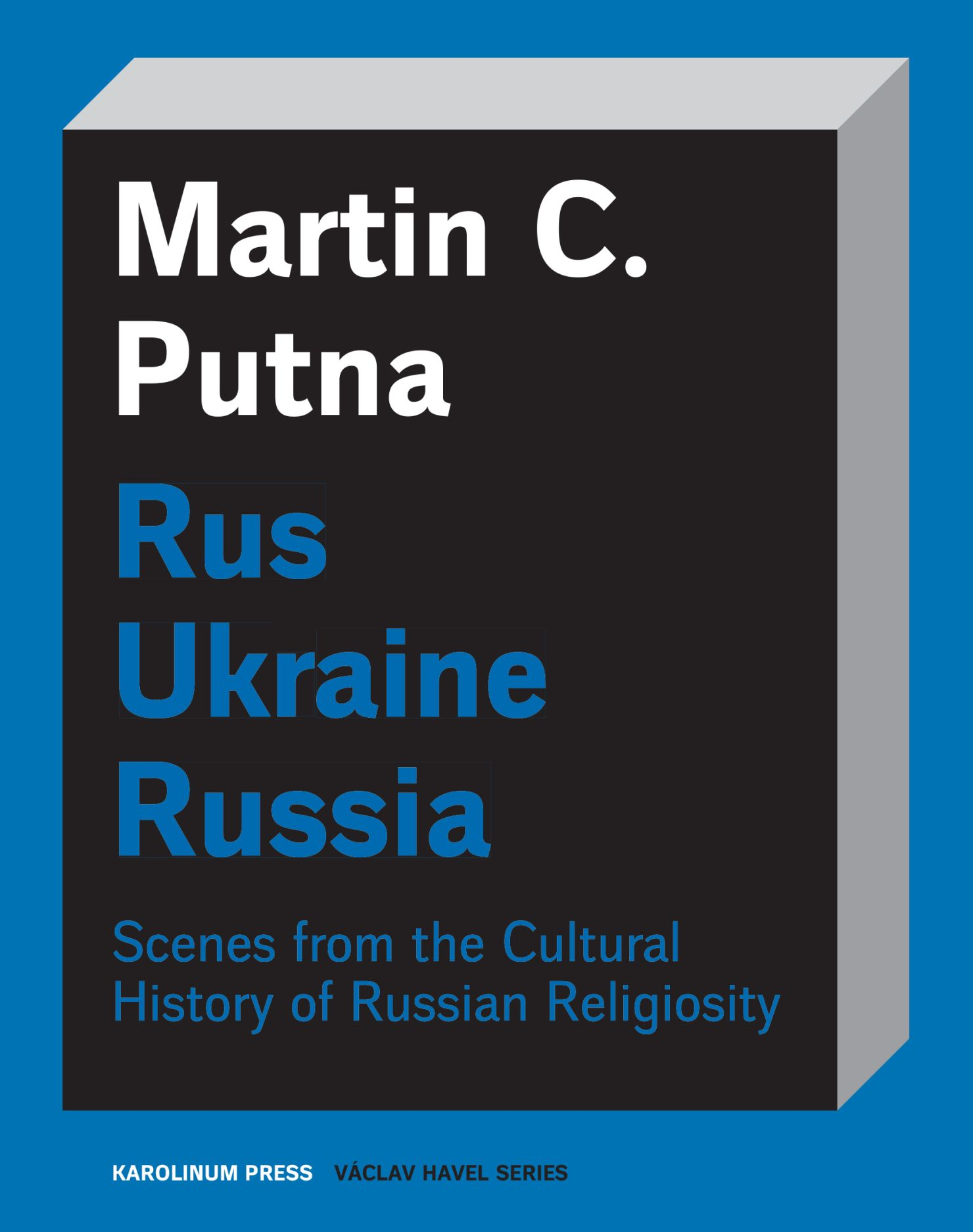 Rus–Ukraine–Russia: Scenes from the Cultural History of Russian Religiosity