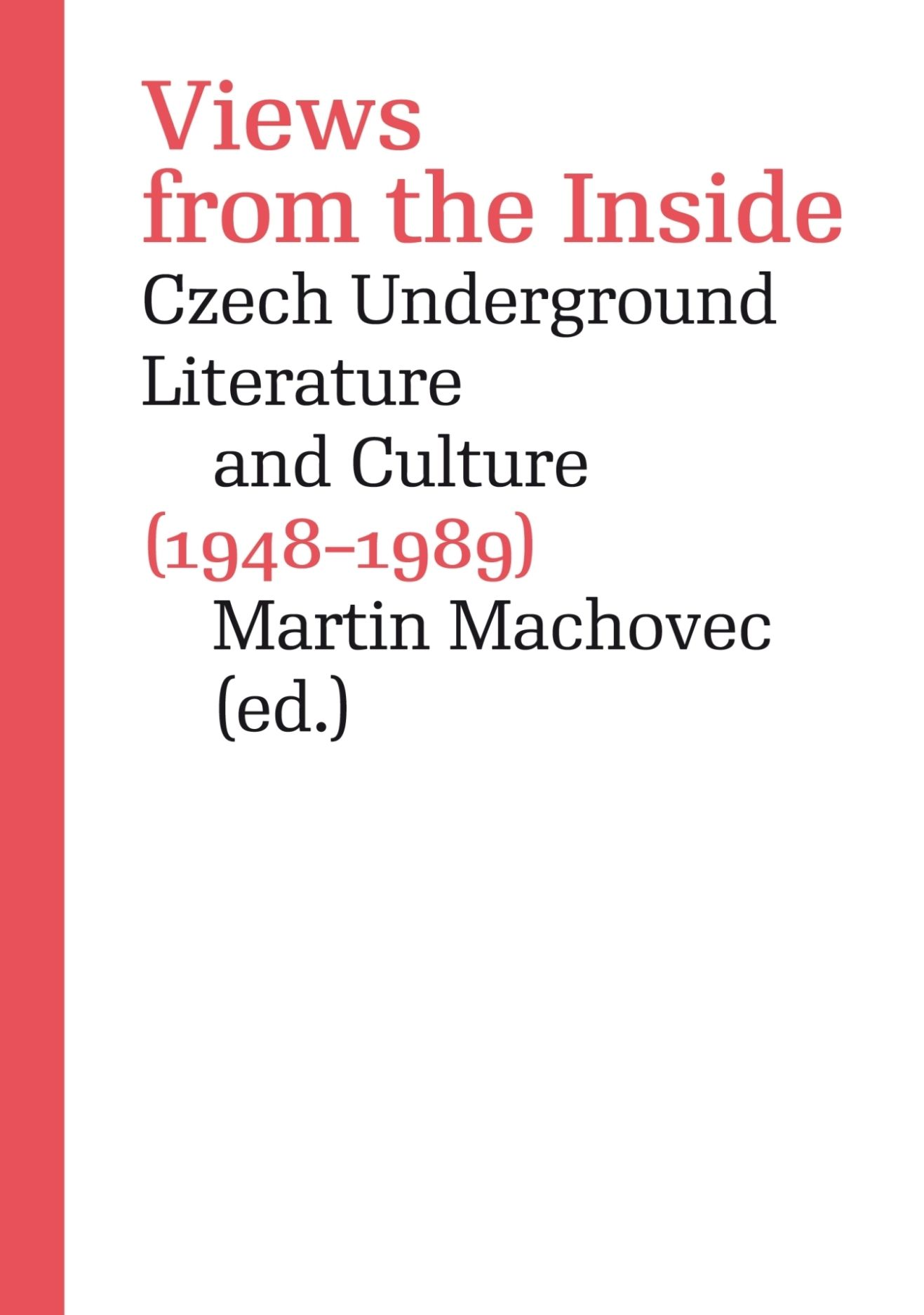 Views from the Inside: Czech Underground Literature and Culture (1948–1989)