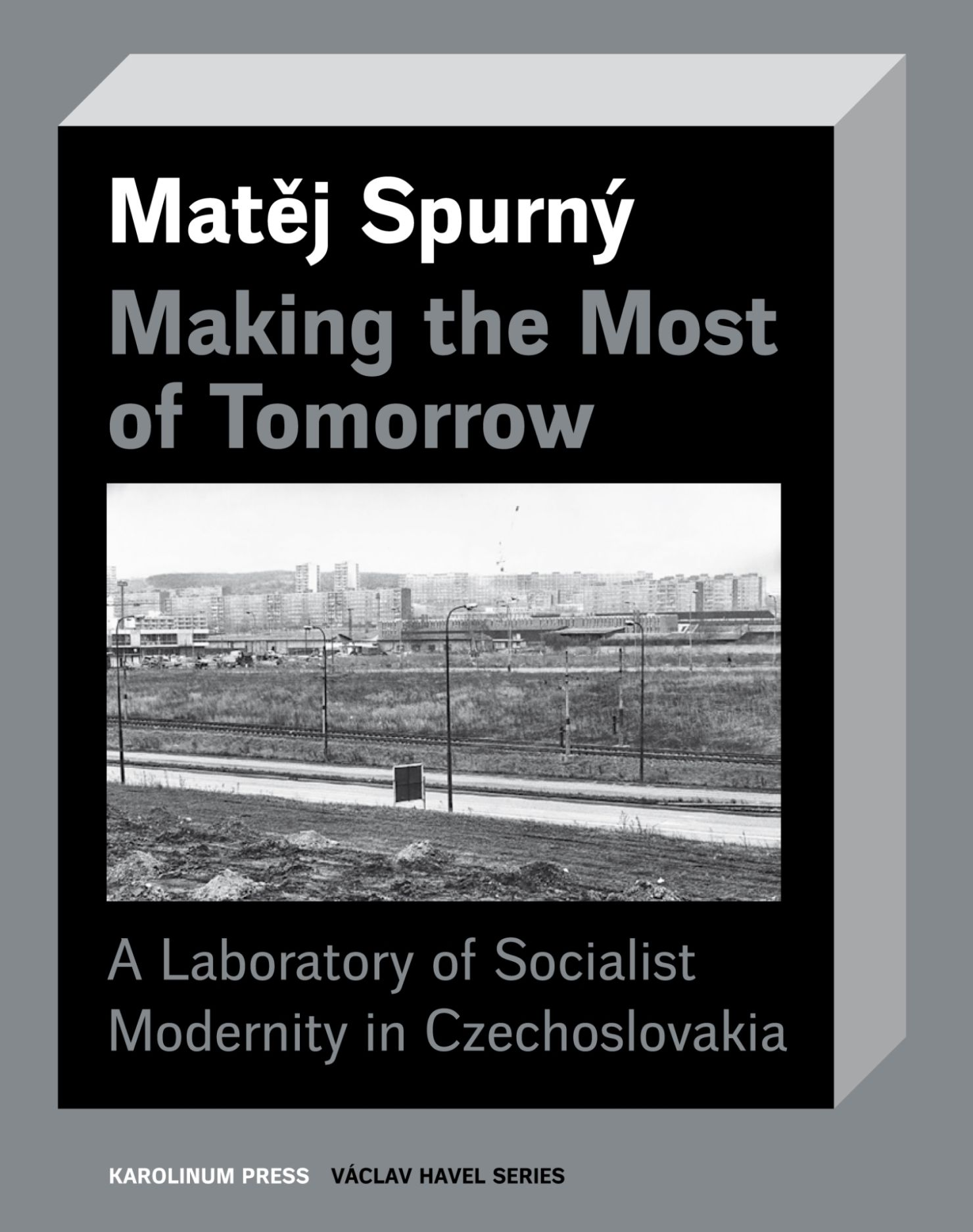 Making the Most of Tomorrow: A North Bohemian Laboratory of Socialist Modernism