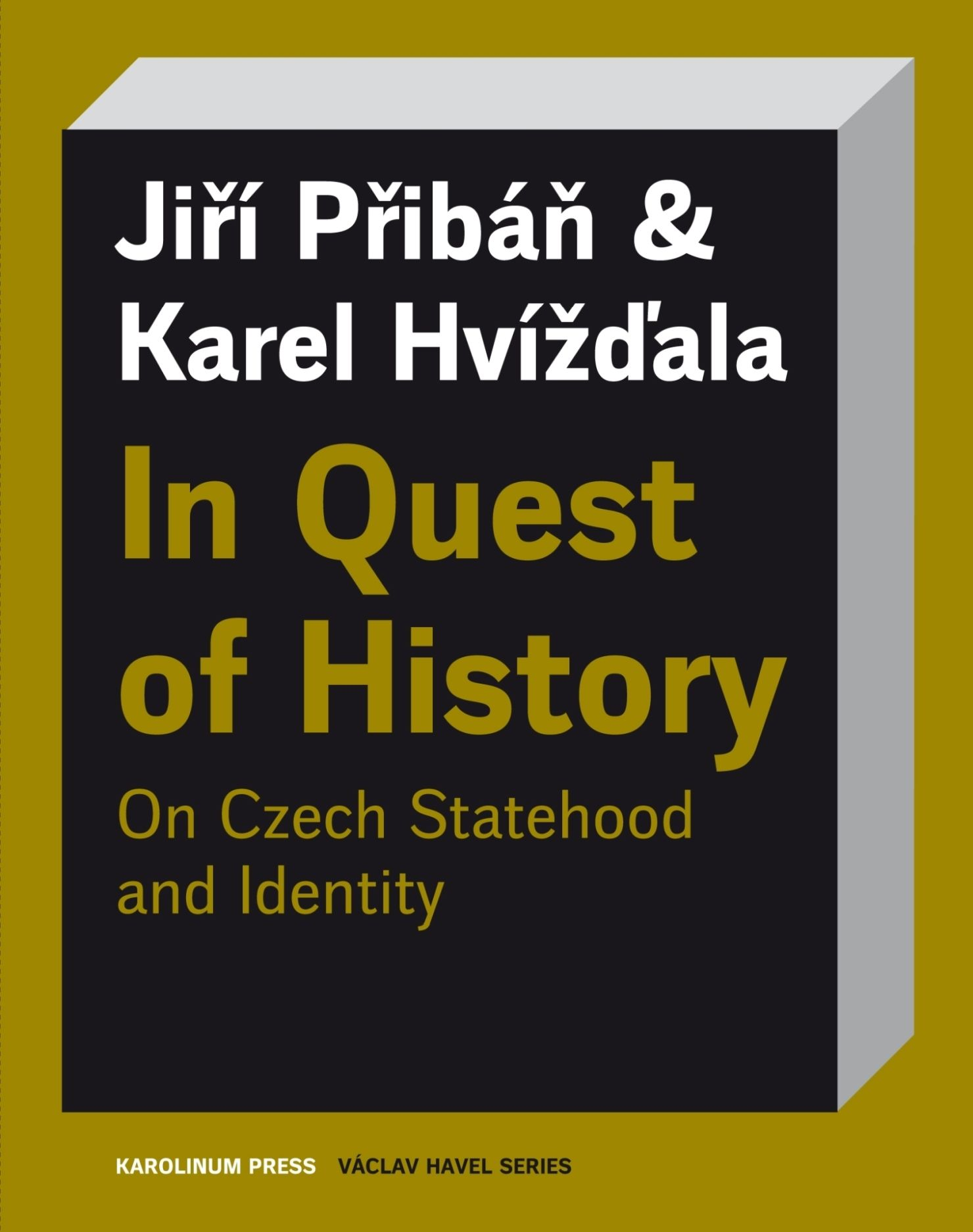 In Quest of History: On Czech Statehood and Identity