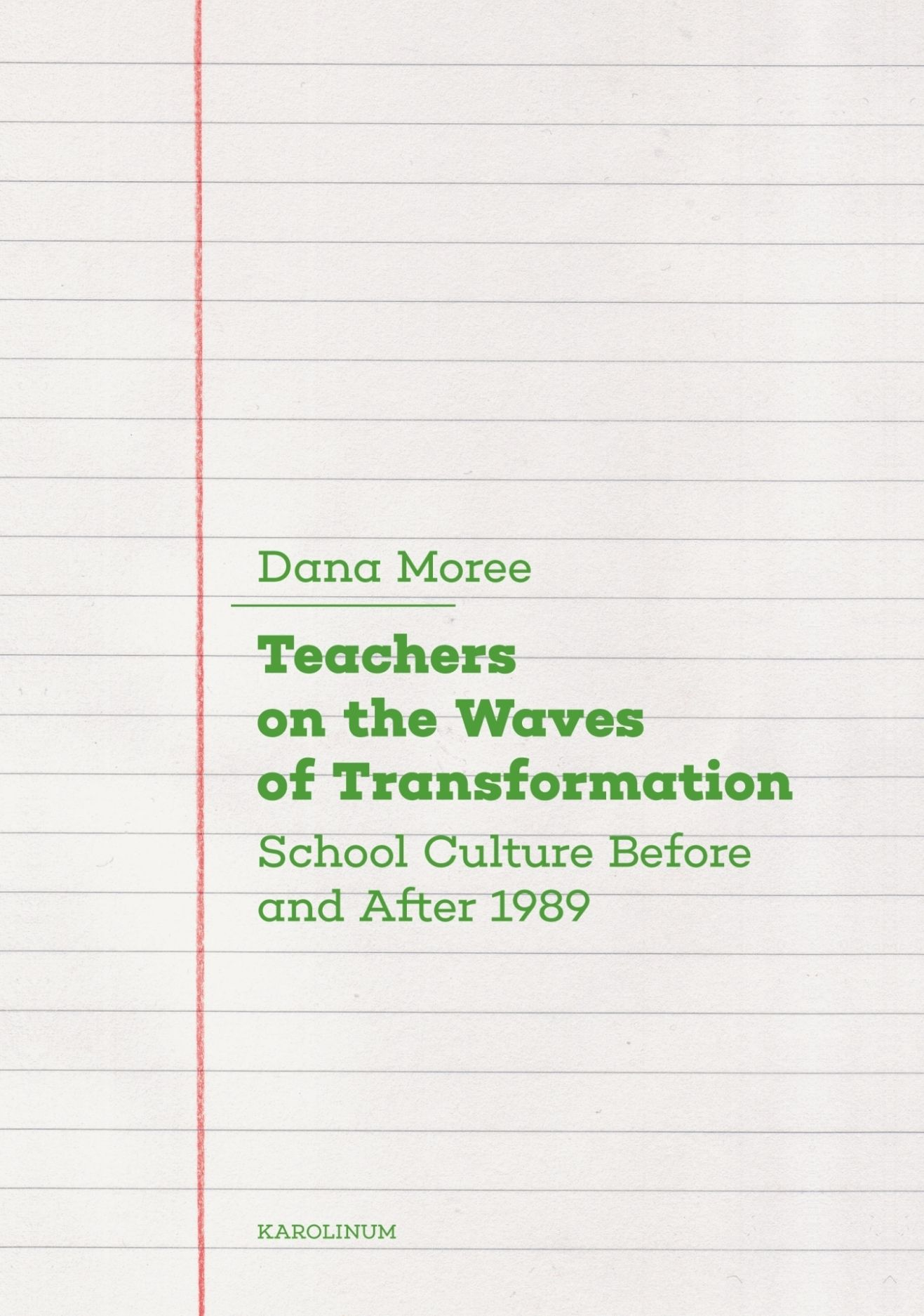 Teachers on the Waves of Transformation: School Culture Before and After 1989