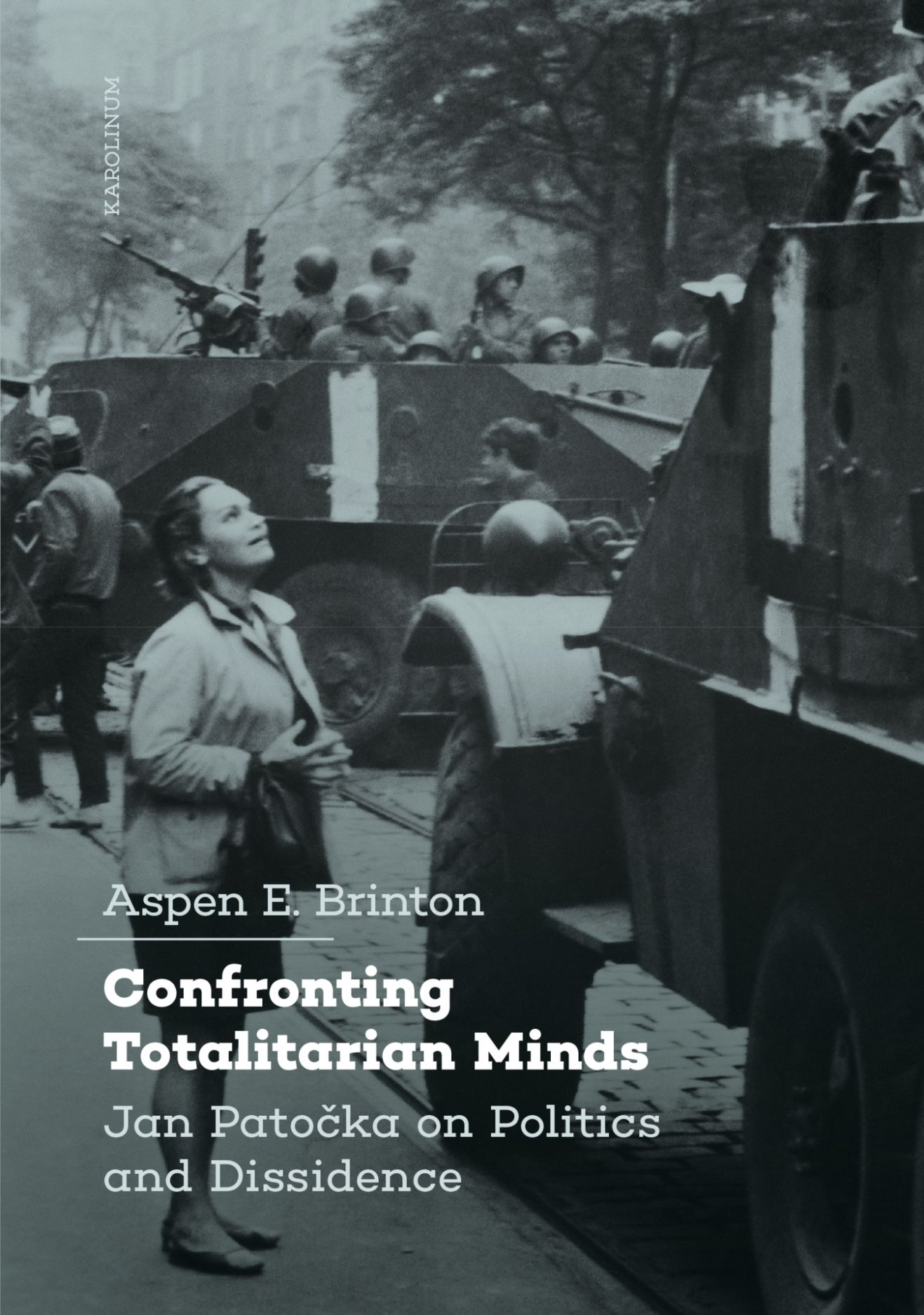 The Confronting Totalitarian Minds: Jan Patocka on Politics and Dissidence Book Cover